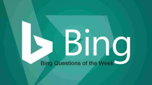 Bing Questions of the Week